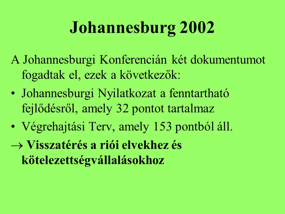 Johannesburg 2002 A Johannesburgi Konferencián két dokumentumot fogadtak el, ezek a következők: