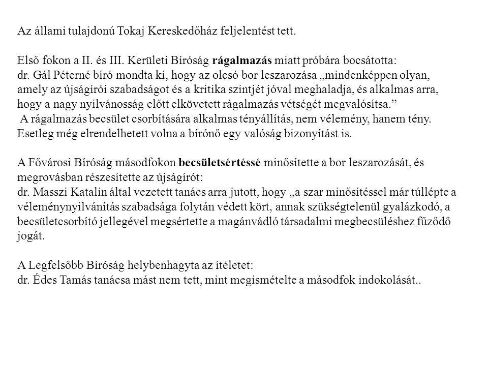 Az állami tulajdonú Tokaj Kereskedőház feljelentést tett.
