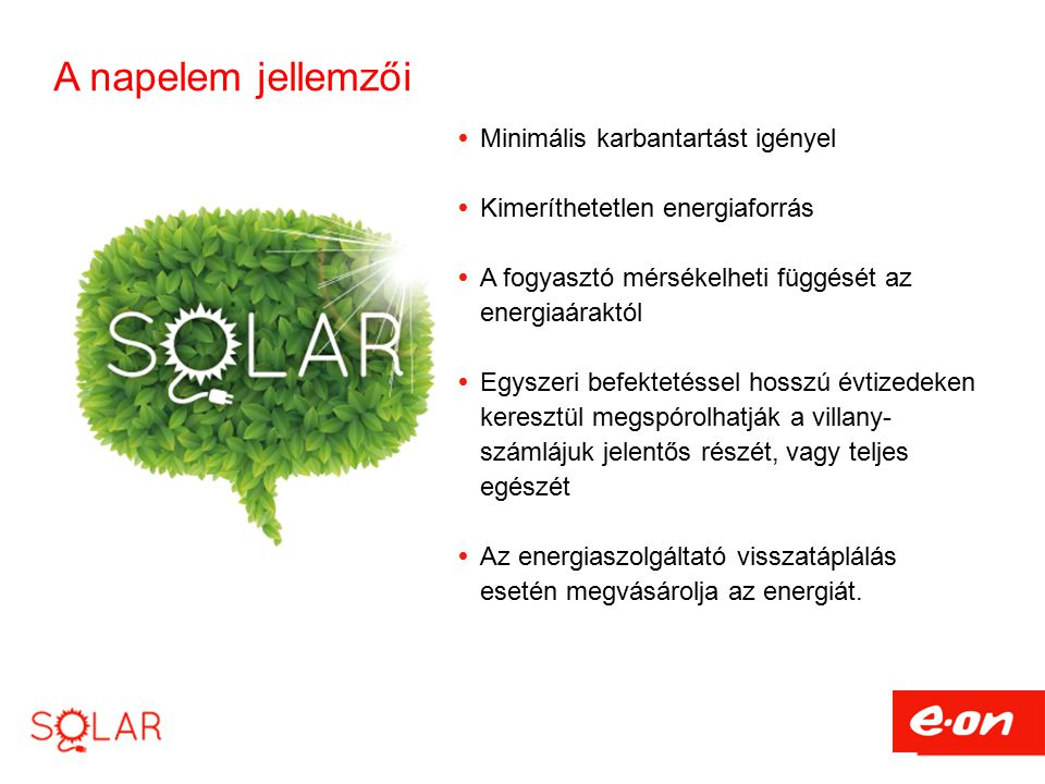 A napelem jellemzői Minimális karbantartást igényel