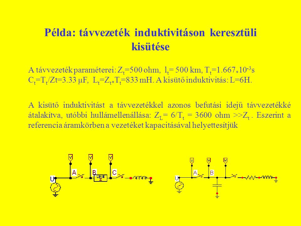 Példa: távvezeték induktivitáson keresztüli kisütése