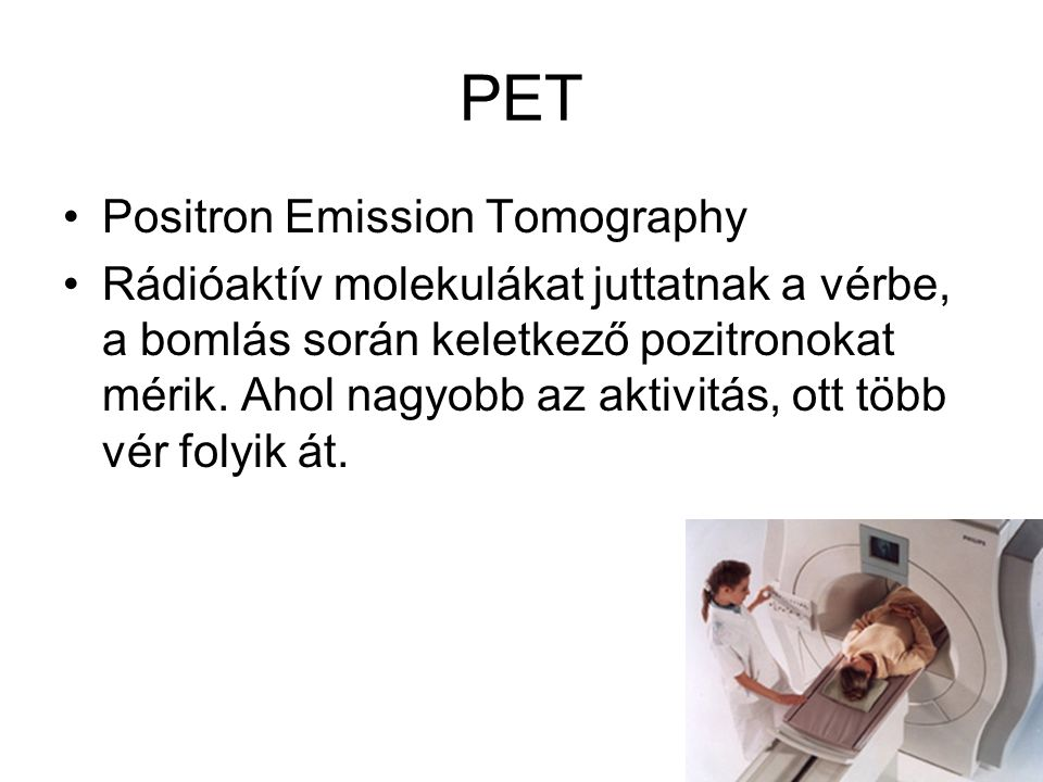 PET Positron Emission Tomography