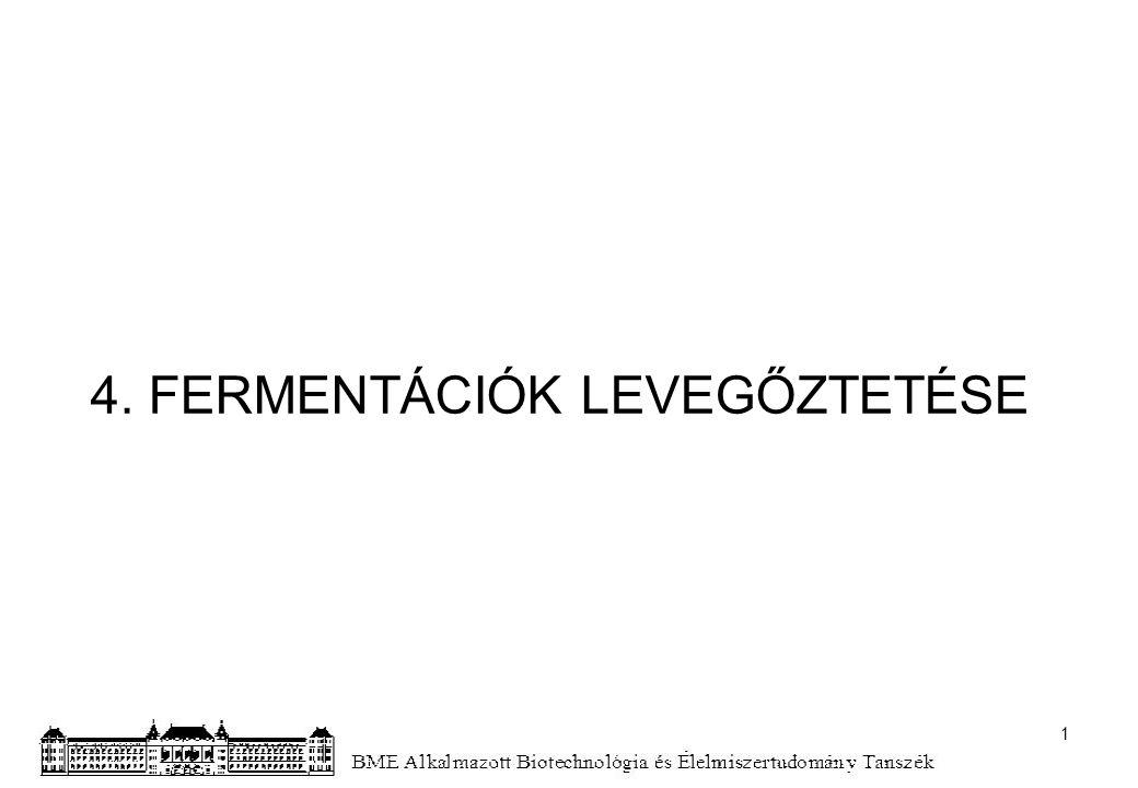 4. FERMENTÁCIÓK LEVEGŐZTETÉSE