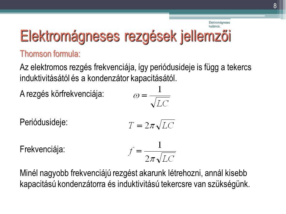 Elektromágneses rezgések jellemzői