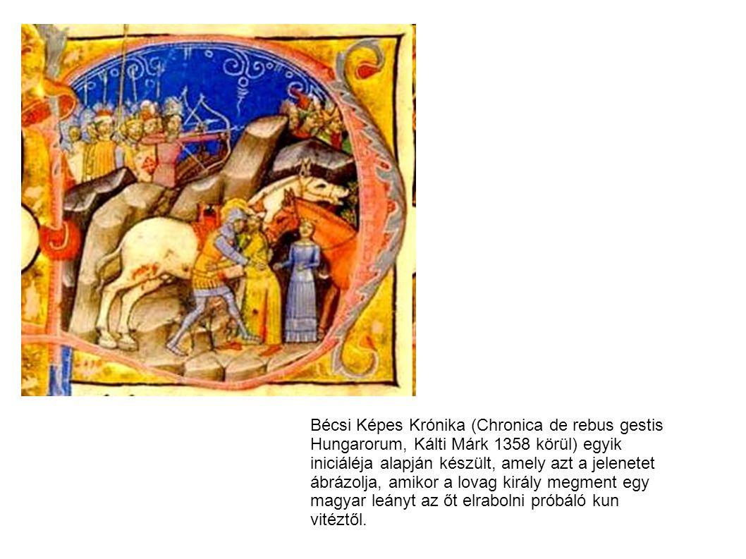 Bécsi Képes Krónika (Chronica de rebus gestis Hungarorum, Kálti Márk 1358 körül) egyik iniciáléja alapján készült, amely azt a jelenetet ábrázolja, amikor a lovag király megment egy magyar leányt az őt elrabolni próbáló kun vitéztől.