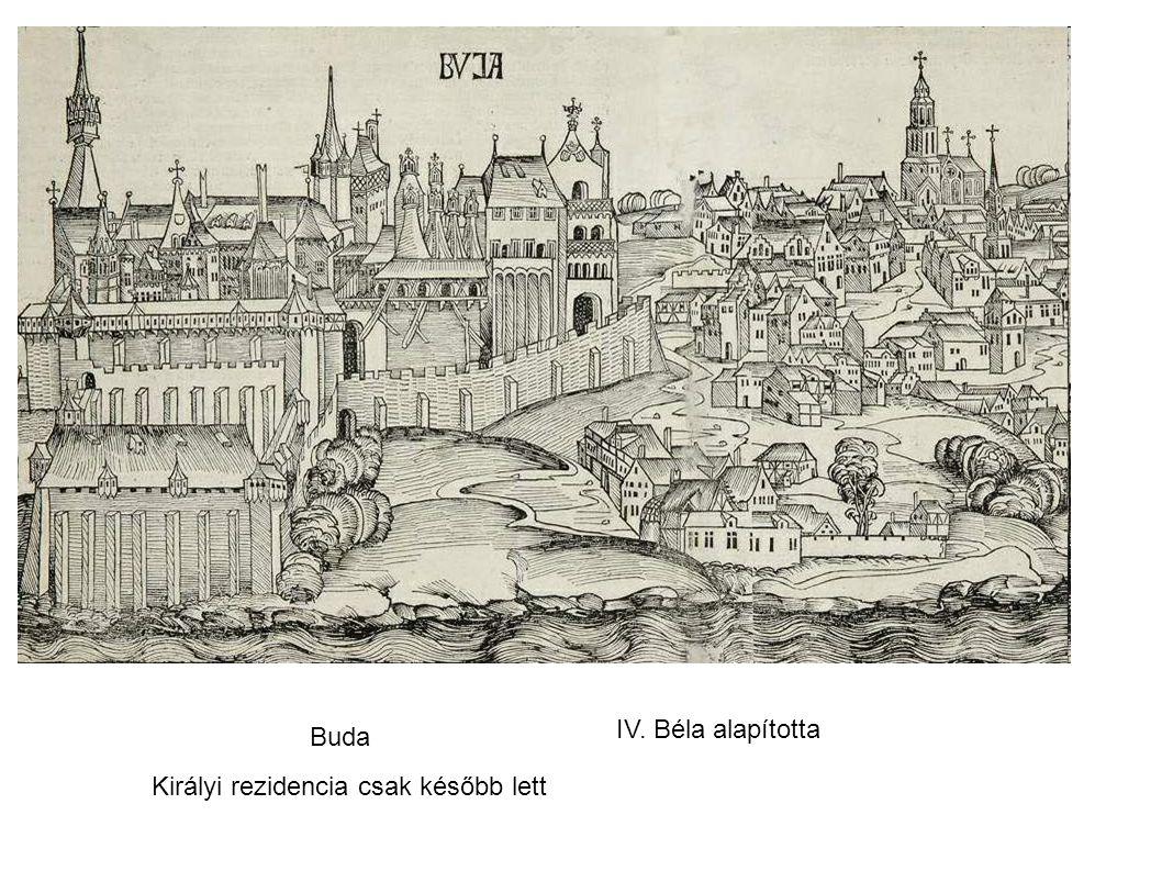 Királyi rezidencia csak később lett