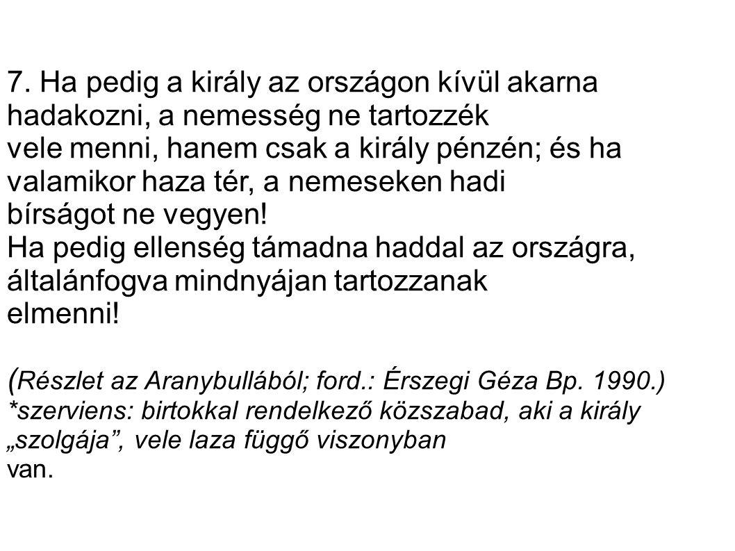 (Részlet az Aranybullából; ford.: Érszegi Géza Bp. 1990.)