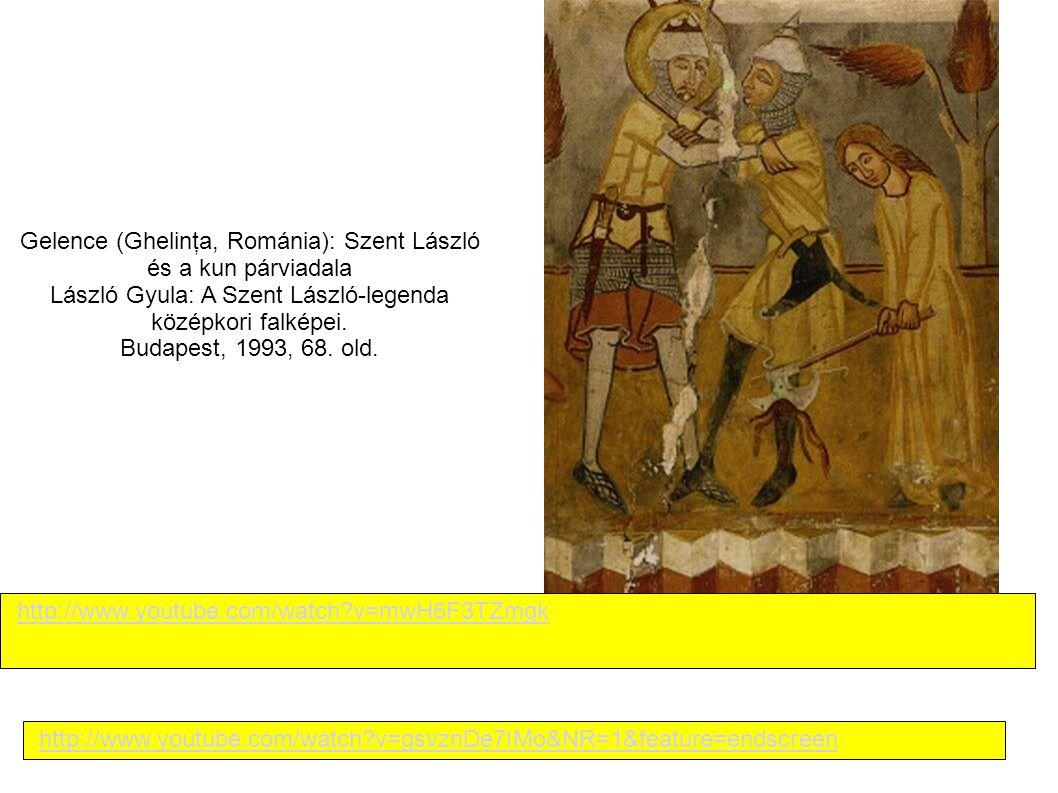 Gelence (Ghelinţa, Románia): Szent László és a kun párviadala László Gyula: A Szent László-legenda középkori falképei. Budapest, 1993, 68. old.
