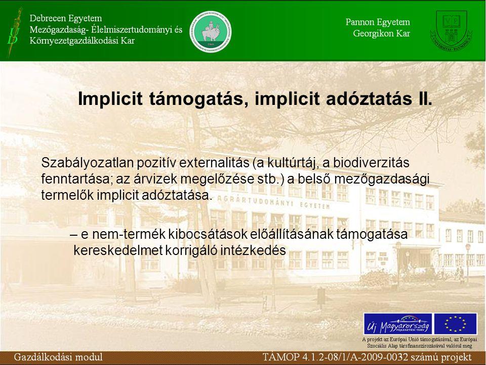 Implicit támogatás, implicit adóztatás II.