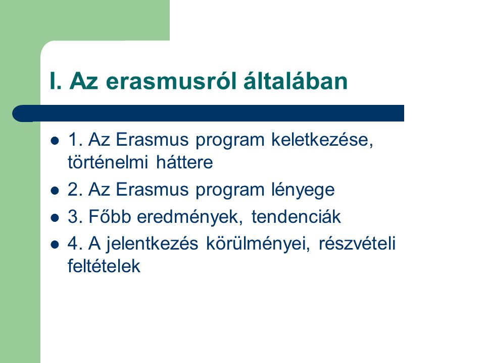 I. Az erasmusról általában