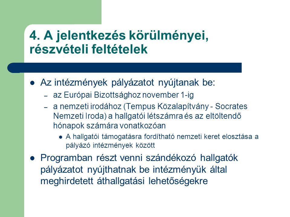 4. A jelentkezés körülményei, részvételi feltételek