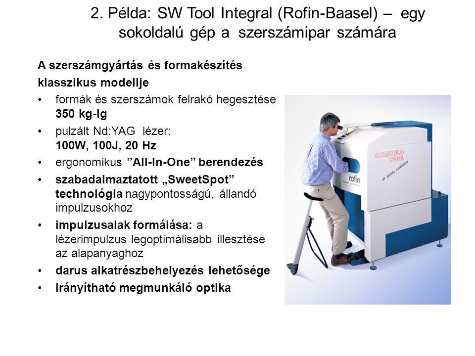 2. Példa: SW Tool Integral (Rofin-Baasel) – egy sokoldalú gép a szerszámipar számára