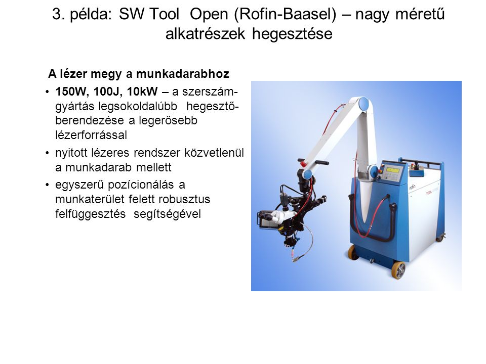 3. példa: SW Tool Open (Rofin-Baasel) – nagy méretű alkatrészek hegesztése