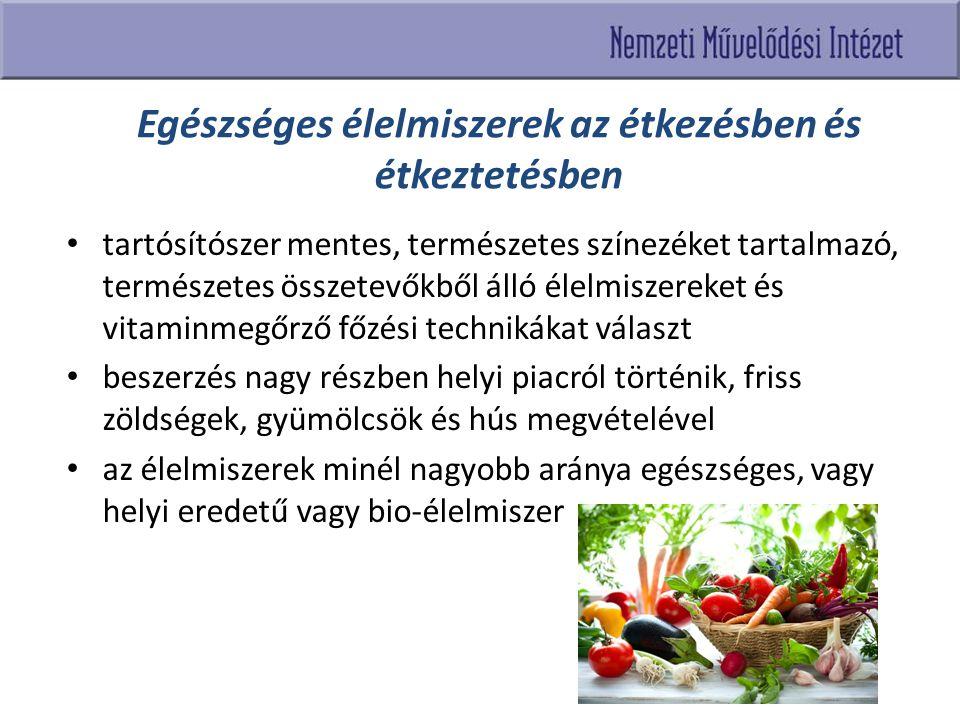 Egészséges élelmiszerek az étkezésben és étkeztetésben