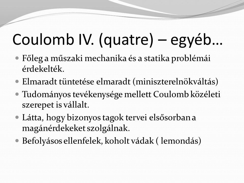 Coulomb IV. (quatre) – egyéb…