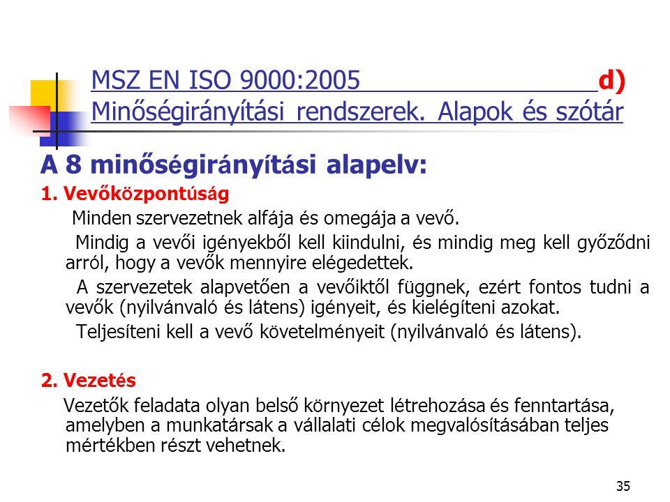 MSZ EN ISO 9000:2005 d) Minőségirányítási rendszerek. Alapok és szótár