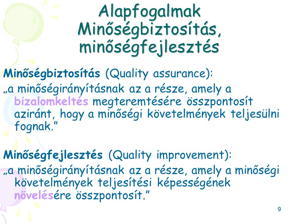 Alapfogalmak Minőségbiztosítás, minőségfejlesztés