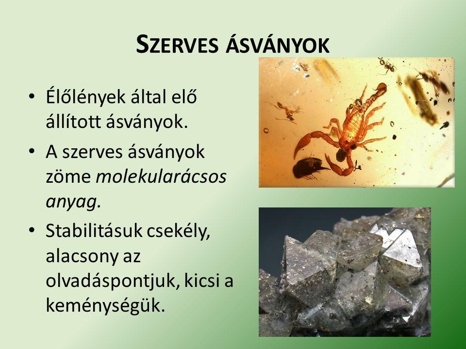 Szerves ásványok Élőlények által elő állított ásványok.