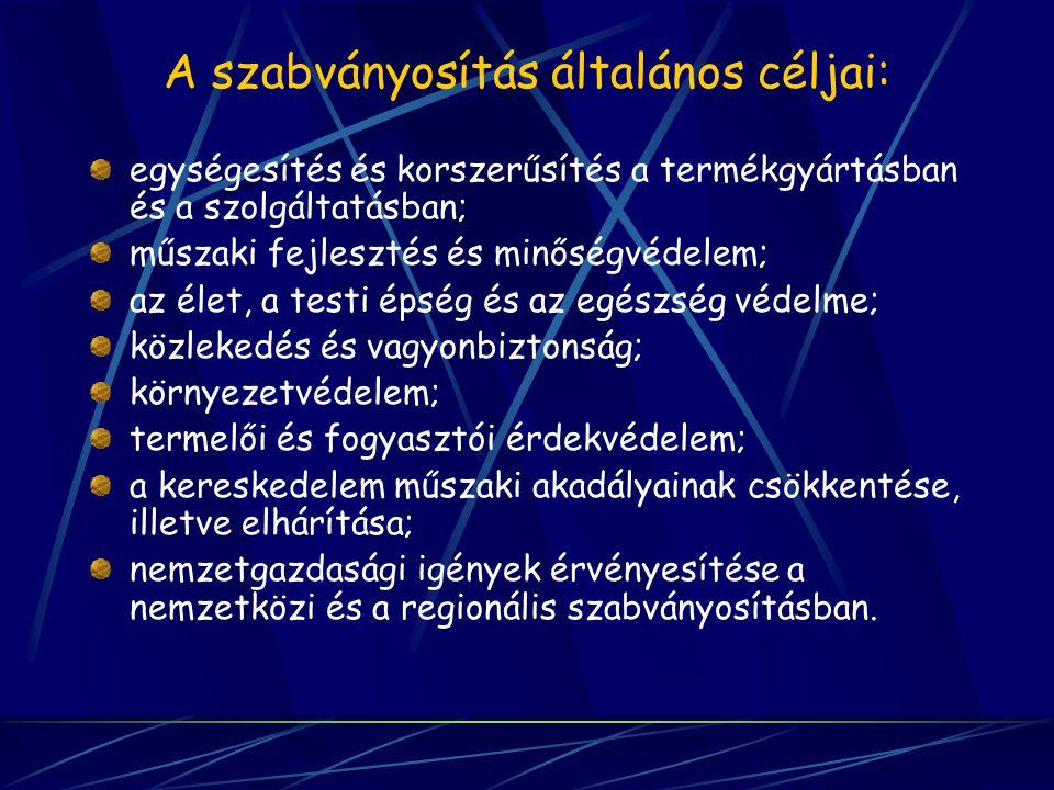 A szabványosítás általános céljai: