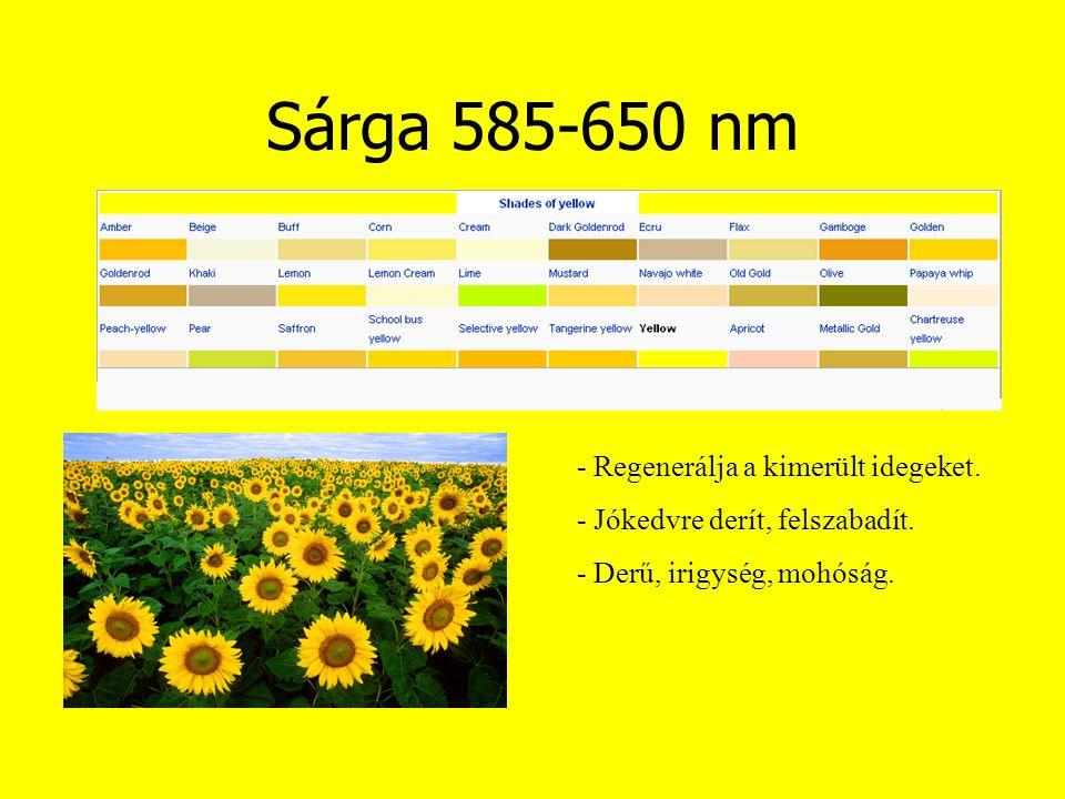Sárga 585-650 nm - Regenerálja a kimerült idegeket.