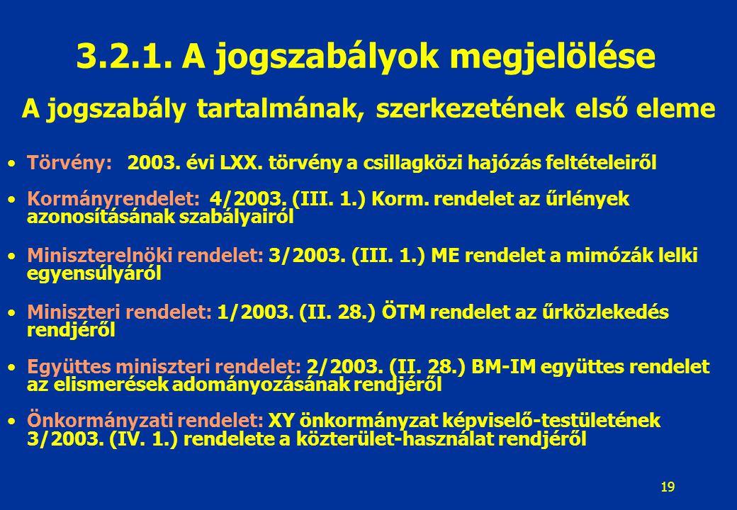 3.2.1. A jogszabályok megjelölése