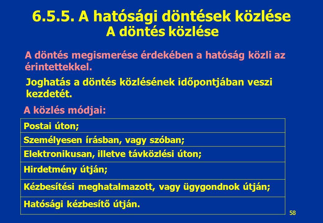 6.5.5. A hatósági döntések közlése