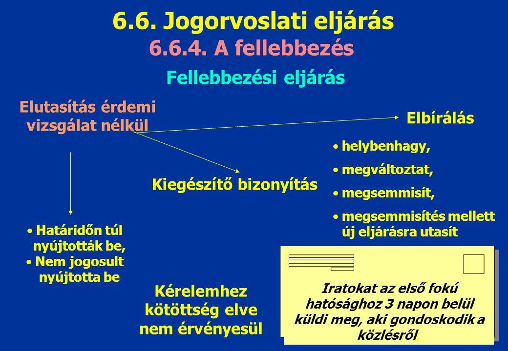 6.6. Jogorvoslati eljárás 6.6.4. A fellebbezés Fellebbezési eljárás
