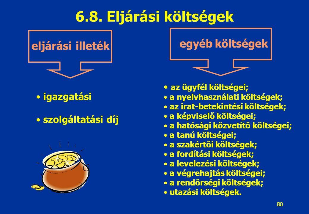 6.8. Eljárási költségek egyéb költségek eljárási illeték
