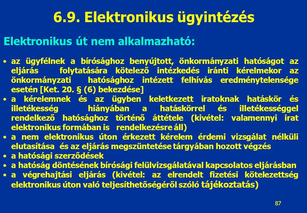 6.9. Elektronikus ügyintézés Elektronikus út nem alkalmazható: