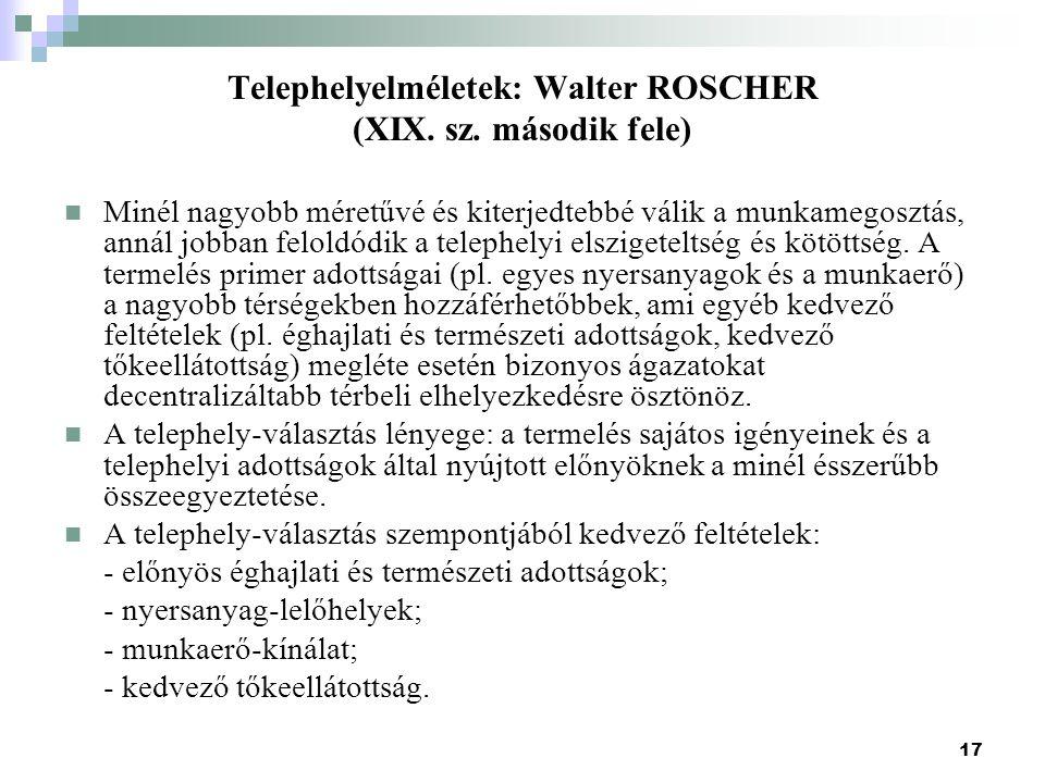 Telephelyelméletek: Walter ROSCHER (XIX. sz. második fele)