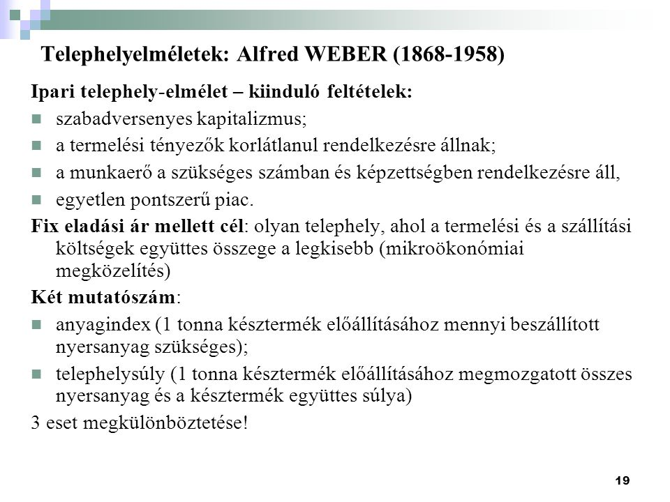 Telephelyelméletek: Alfred WEBER (1868-1958)
