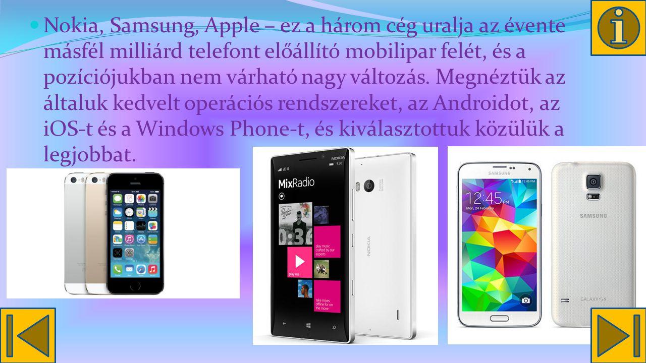 Nokia, Samsung, Apple – ez a három cég uralja az évente másfél milliárd telefont előállító mobilipar felét, és a pozíciójukban nem várható nagy változás.