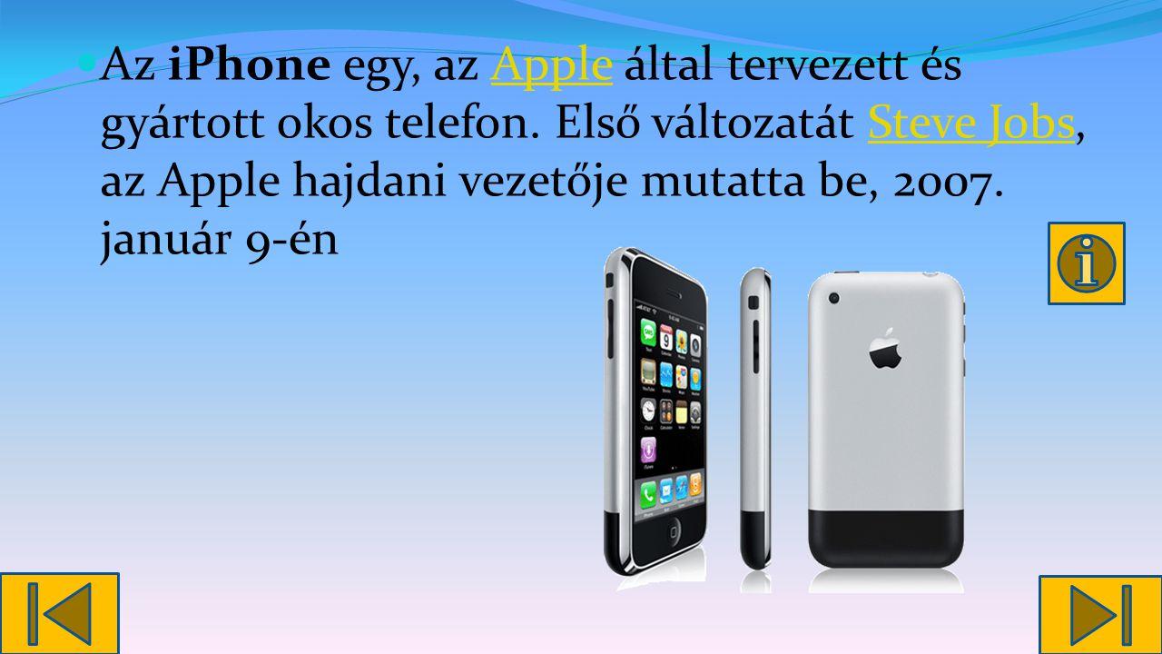 Az iPhone egy, az Apple által tervezett és gyártott okos telefon