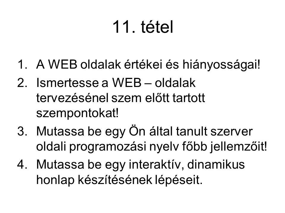 11. tétel A WEB oldalak értékei és hiányosságai!