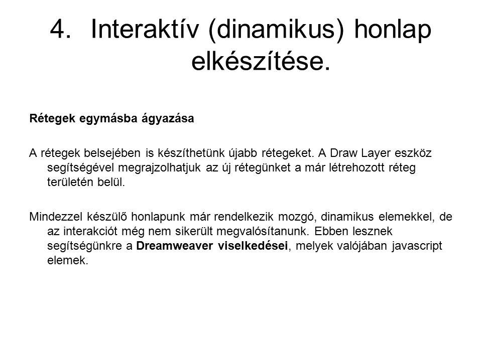 Interaktív (dinamikus) honlap elkészítése.