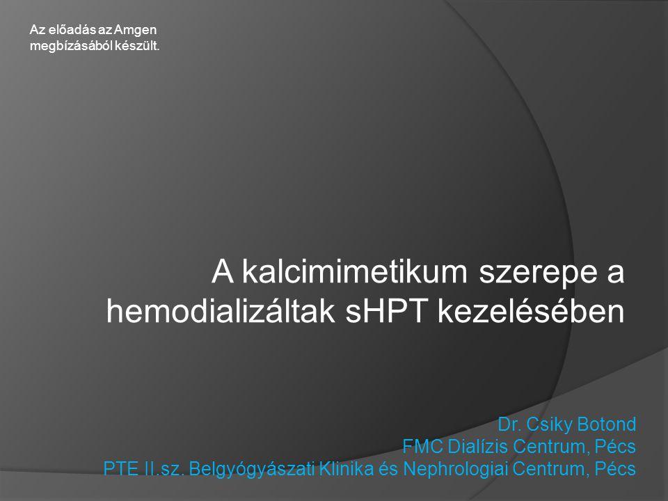 A kalcimimetikum szerepe a hemodializáltak sHPT kezelésében