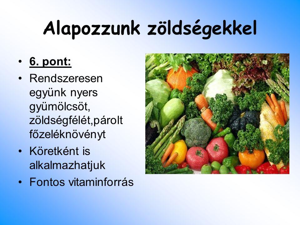Alapozzunk zöldségekkel