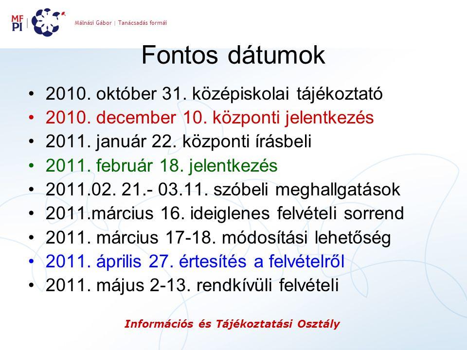 Fontos dátumok 2010. október 31. középiskolai tájékoztató