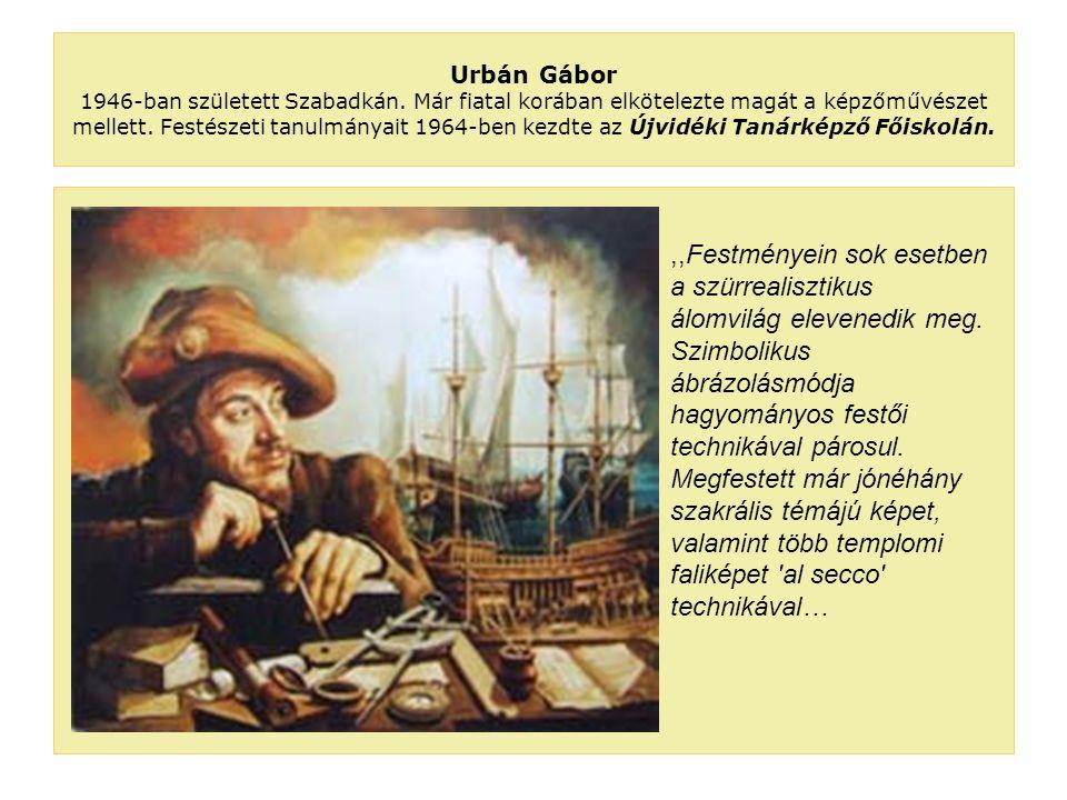 Urbán Gábor 1946-ban született Szabadkán