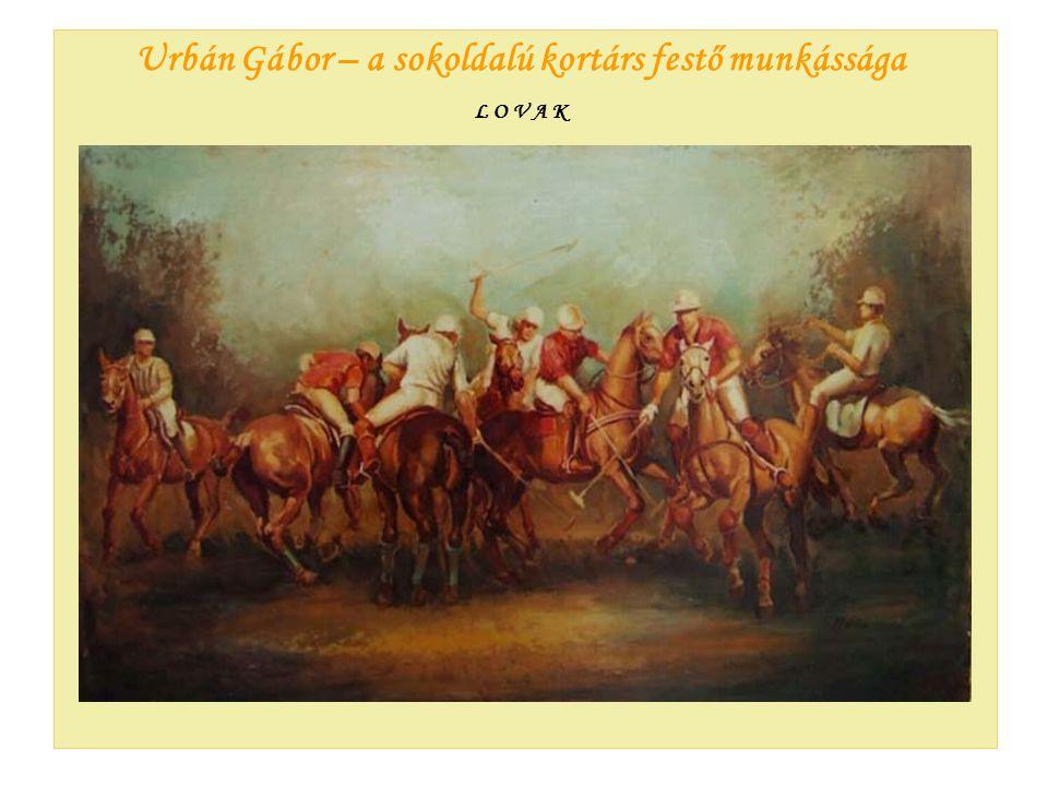 Urbán Gábor – a sokoldalú kortárs festő munkássága