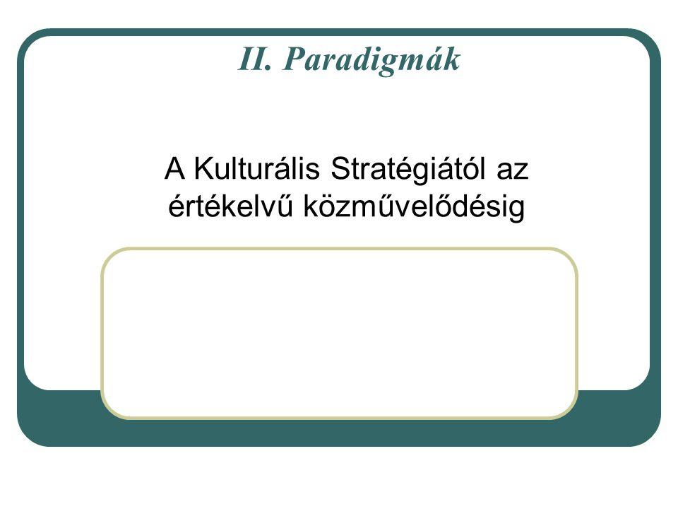 A Kulturális Stratégiától az értékelvű közművelődésig