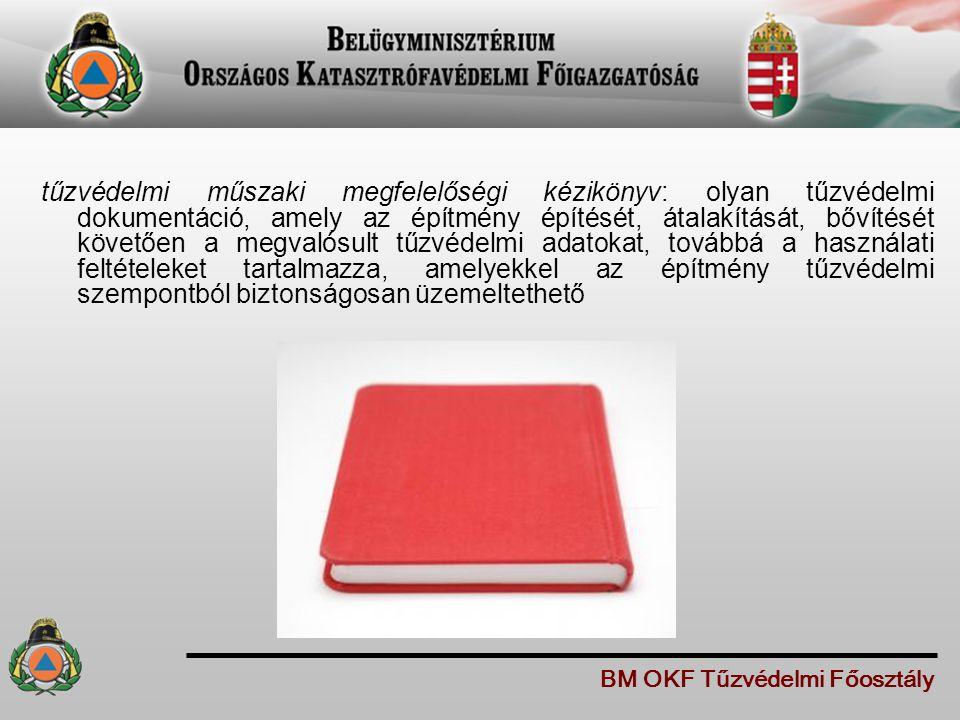 tűzvédelmi műszaki megfelelőségi kézikönyv: olyan tűzvédelmi dokumentáció, amely az építmény építését, átalakítását, bővítését követően a megvalósult tűzvédelmi adatokat, továbbá a használati feltételeket tartalmazza, amelyekkel az építmény tűzvédelmi szempontból biztonságosan üzemeltethető