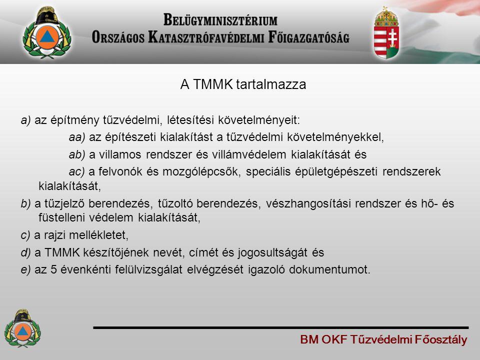 A TMMK tartalmazza a) az építmény tűzvédelmi, létesítési követelményeit: aa) az építészeti kialakítást a tűzvédelmi követelményekkel,