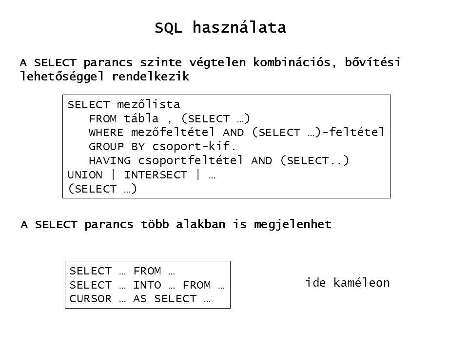 SQL használata A SELECT parancs szinte végtelen kombinációs, bővítési