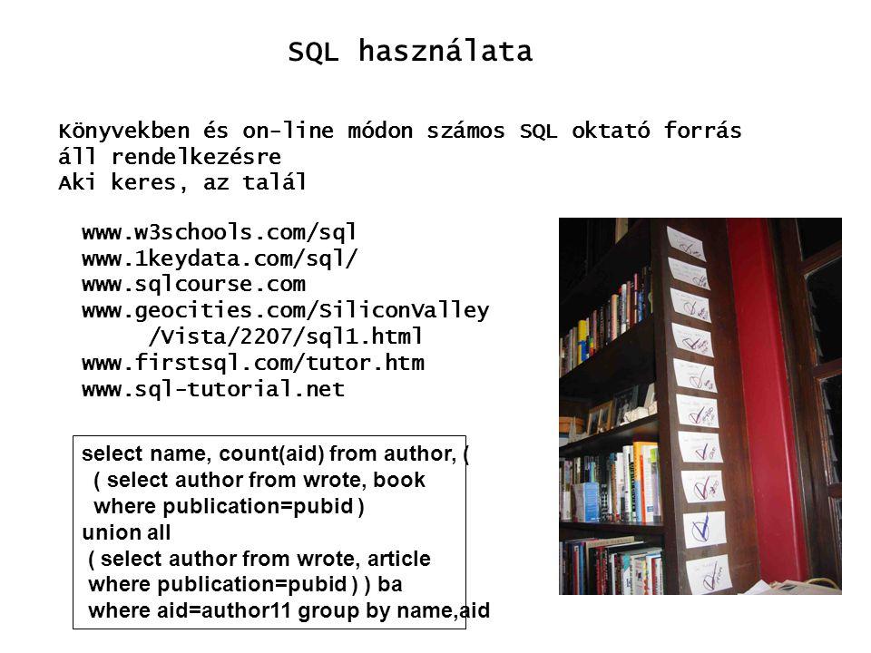SQL használata Könyvekben és on-line módon számos SQL oktató forrás