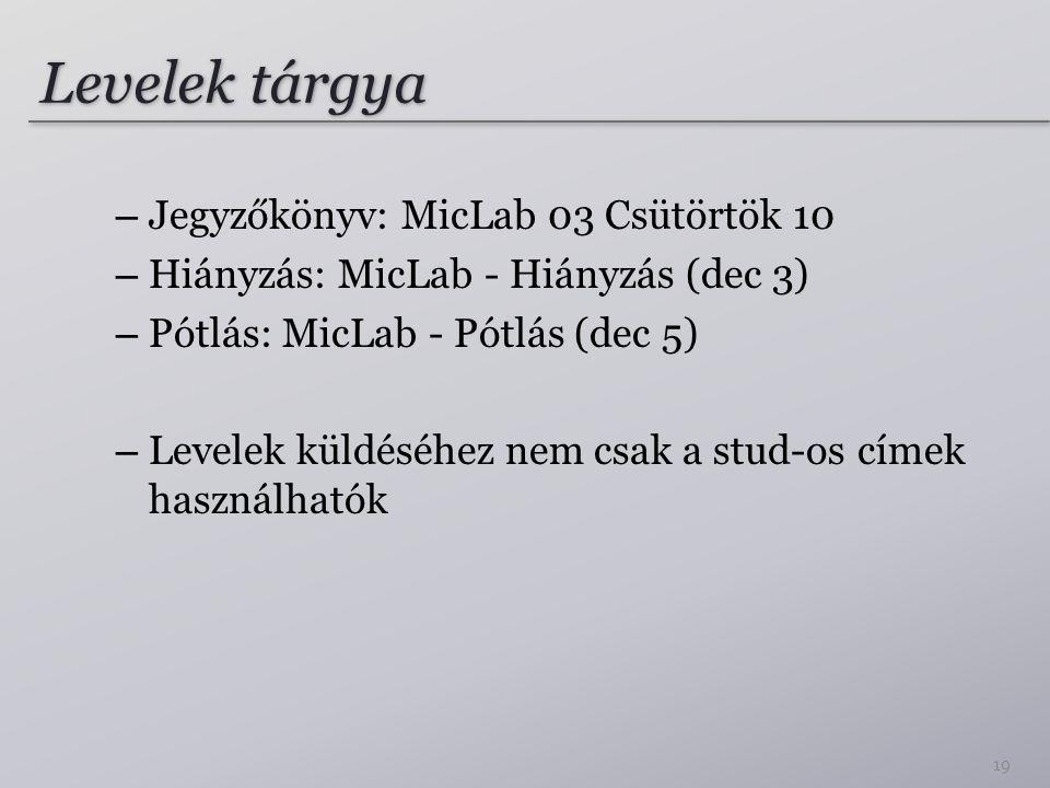 Levelek tárgya Jegyzőkönyv: MicLab 03 Csütörtök 10