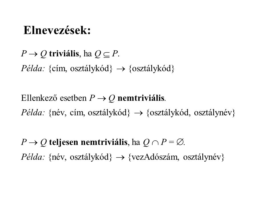 Elnevezések: P  Q triviális, ha Q  P.