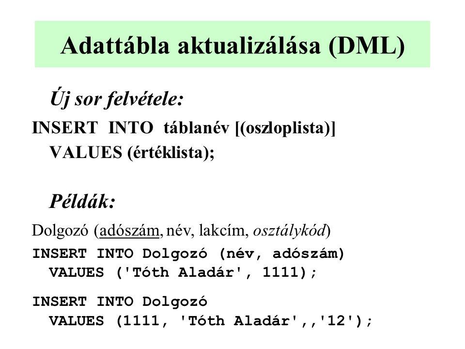 Adattábla aktualizálása (DML)