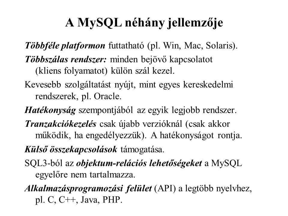 A MySQL néhány jellemzője