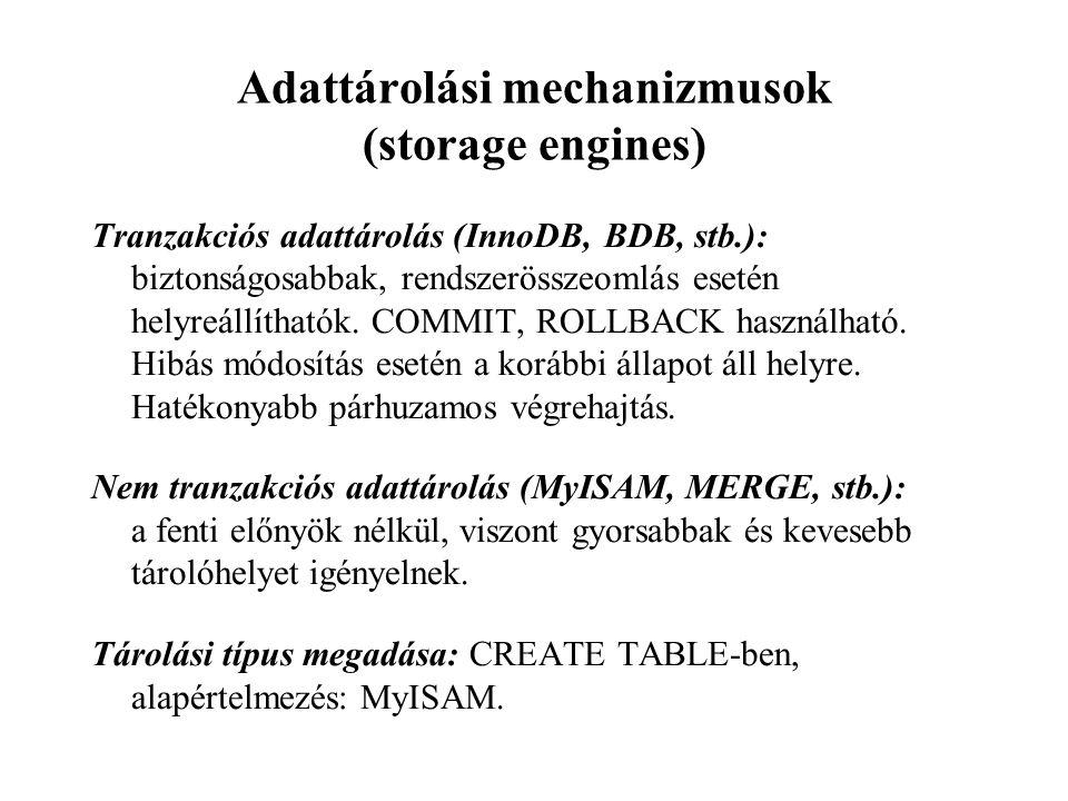 Adattárolási mechanizmusok (storage engines)