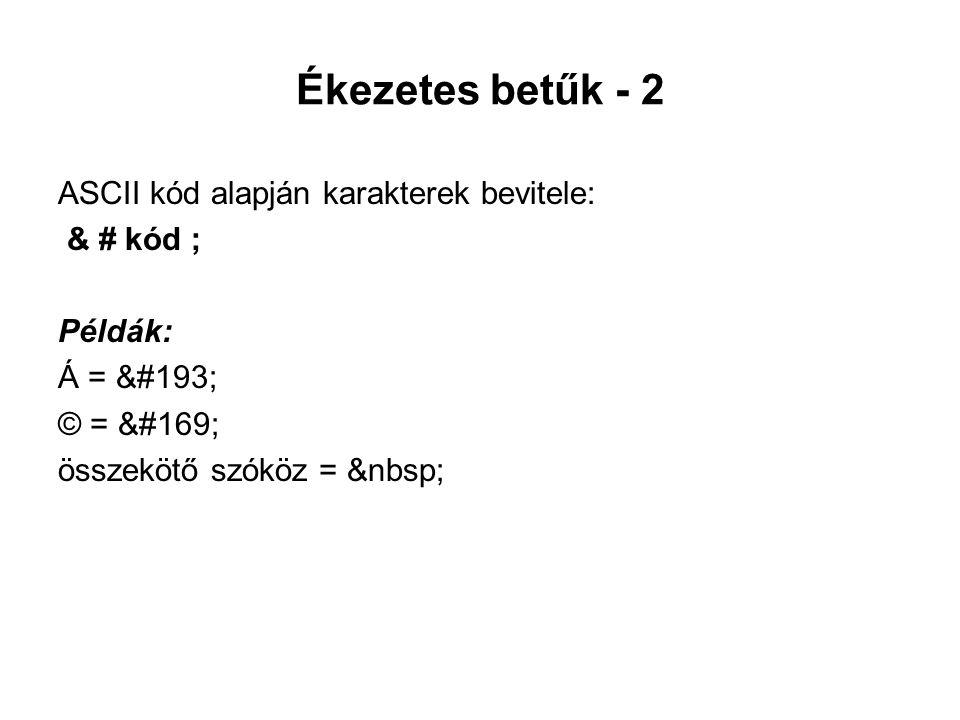 Ékezetes betűk - 2 ASCII kód alapján karakterek bevitele: & # kód ;